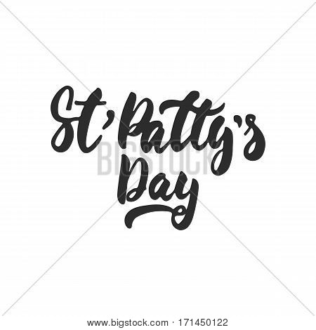 St' Patty's Day - hand drawn lettering phrase for Irish holiday isolated on the white background. Fun brush ink inscription for photo overlays greeting card poster design