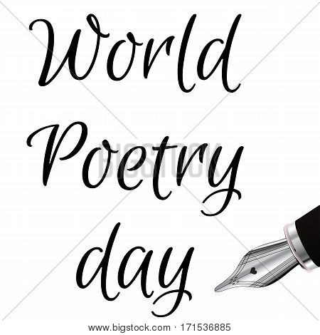 World Poetry Day illustration with ink fountain pen, made in black and white 3d. Design for card, print or t-shirt