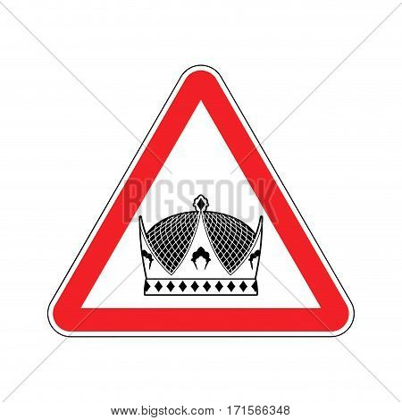 Warning King. Royal Crown Of Red Triangle. Road Sign Attention Ruler