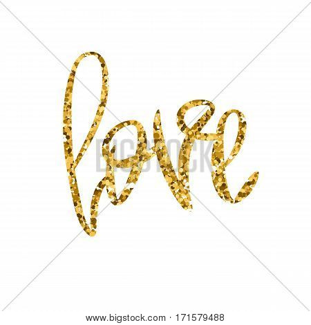 Romantic decorative poster with handdrawn lettering. Modern ink calligraphy. Handwritten gold glitter phrase Love isolated on white background. Vector Design element for Valentine Day or wedding
