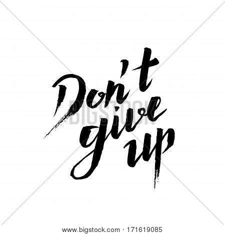 Don't give up vector lettering illustration. Hand drawn phrase. Handwritten modern brush calligraphy for invitation and greeting card, t-shirt, prints and posters