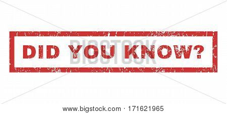 Did You Know Question text rubber seal stamp watermark. Caption inside rectangular shape with grunge design and scratched texture. Horizontal vector red ink sign on a white background.