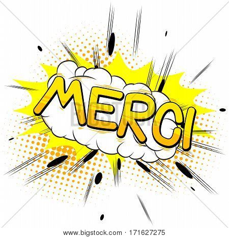 Merci - Thank You in French - Comic book style word on abstract background.