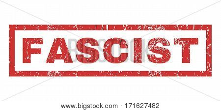 Fascist text rubber seal stamp watermark. Caption inside rectangular banner with grunge design and dirty texture. Horizontal vector red ink sign on a white background.