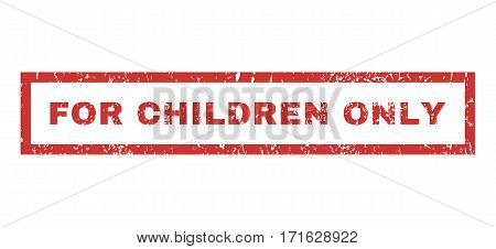 For Children Only text rubber seal stamp watermark. Tag inside rectangular shape with grunge design and scratched texture. Horizontal vector red ink sign on a white background.
