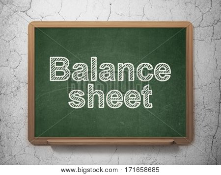 Currency concept: text Balance Sheet on Green chalkboard on grunge wall background, 3D rendering