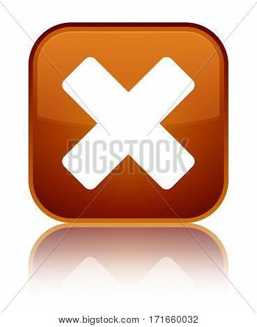 Cancel Icon Shiny Brown Square Button