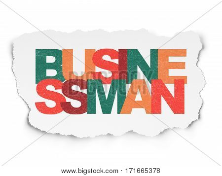 Business concept: Painted multicolor text Businessman on Torn Paper background