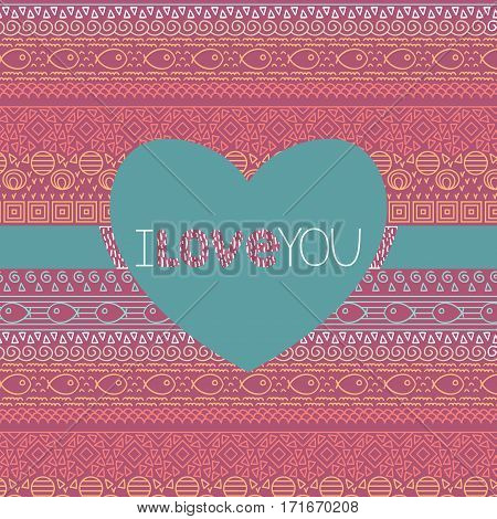 Valentine card with ethnic textile decorative native ornamental striped seamless pattern with fish in vector. Ornamental card with text i love you in the shape of heart.