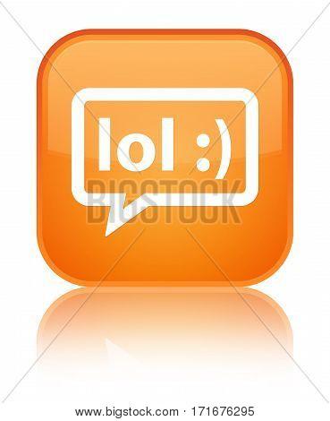 Lol Bubble Icon Shiny Orange Square Button