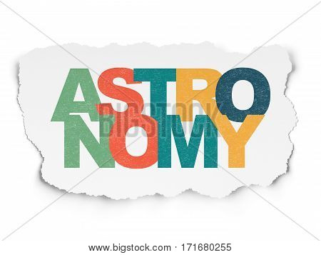 Science concept: Painted multicolor text Astronomy on Torn Paper background