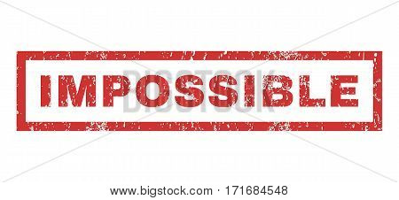 Impossible text rubber seal stamp watermark. Caption inside rectangular shape with grunge design and scratched texture. Horizontal vector red ink sticker on a white background.