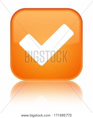 Validate Icon Shiny Orange Square Button