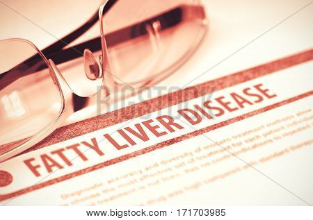 Fatty Liver Disease - Printed Diagnosis with Blurred Text on Red Background with Specs. Medical Concept. 3D Rendering.