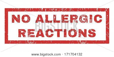 No Allergic Reactions text rubber seal stamp watermark. Caption inside rectangular shape with grunge design and unclean texture. Horizontal vector red ink sticker on a white background.
