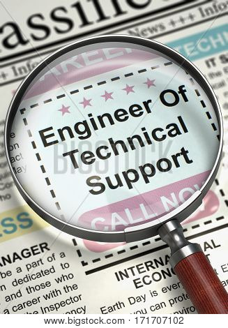 Engineer Of Technical Support - Small Ads of Job Search in Newspaper. Engineer Of Technical Support - Close View Of A Classifieds Through Magnifier. Concept of Recruitment. Selective focus. 3D Render.