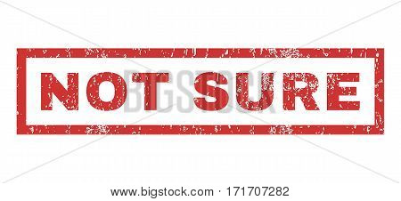 Not Sure text rubber seal stamp watermark. Tag inside rectangular banner with grunge design and scratched texture. Horizontal vector red ink sticker on a white background.