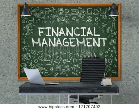 Green Chalkboard with the Text Financial Management Hangs on the Gray Concrete Wall in the Interior of a Modern Office. Illustration with Doodle Style Elements. 3D.