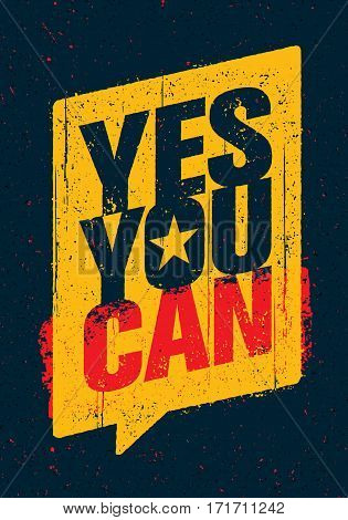 Yes You Can. Strong Inspiring Creative Motivation Slogan. Vector Typography Banner Design Concept On Grunge Background.