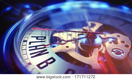 Pocket Watch Face with Plan B Text on it. Business Concept with Light Leaks Effect. Plan B. on Watch Face with CloseUp View of Watch Mechanism. Time Concept. Vintage Effect. 3D.