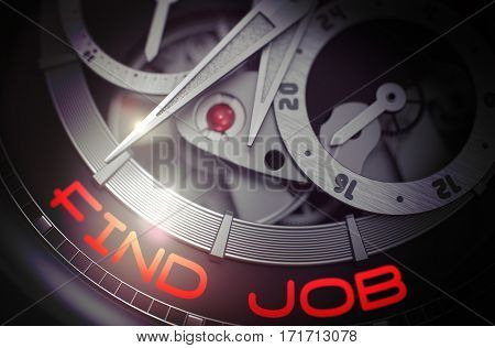 Mechanical Watch Machinery Macro Detail with Inscription Find Job. Luxury Wrist Watch with Find Job Inscription on Face. Time Concept Illustration with Glow Effect and Lens Flare. 3D Rendering.