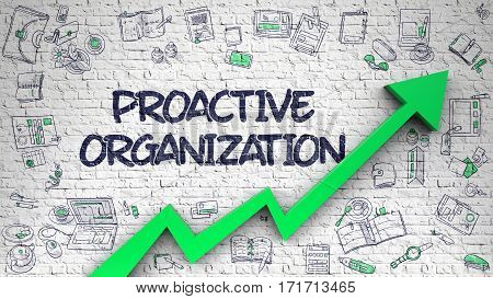 Proactive Organization - Business Concept with Doodle Icons Around on White Brickwall Background. Proactive Organization Inscription on Modern Illustation. with Green Arrow and Doodle Icons Around.