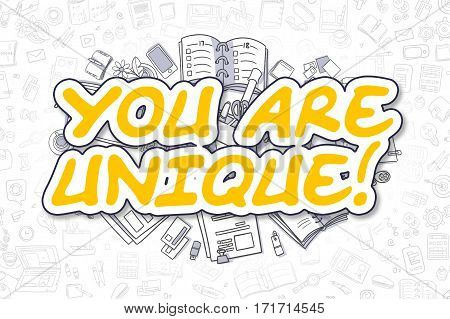 You Are Unique - Hand Drawn Business Illustration with Business Doodles. Yellow Word - You Are Unique - Cartoon Business Concept.
