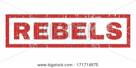Rebels text rubber seal stamp watermark. Caption inside rectangular banner with grunge design and scratched texture. Horizontal vector red ink sign on a white background.
