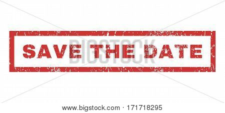 Save The Date text rubber seal stamp watermark. Caption inside rectangular banner with grunge design and dirty texture. Horizontal vector red ink emblem on a white background.