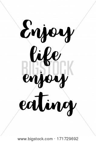 Quote food calligraphy style. Hand lettering design element. Inspirational quote: Enjoy life, enjoy eating.