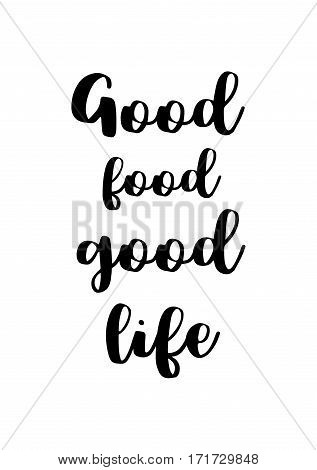Quote food calligraphy style. Hand lettering design element. Inspirational quote: Good food, good life.