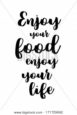 Quote food calligraphy style. Hand lettering design element. Inspirational quote: Enjoy your food, enjoy your life.