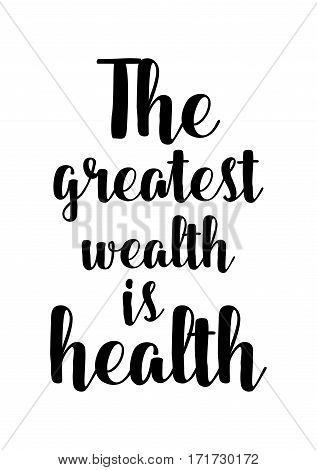 uote food calligraphy style. Hand lettering design element. Inspirational quote: The greatest wealth is health