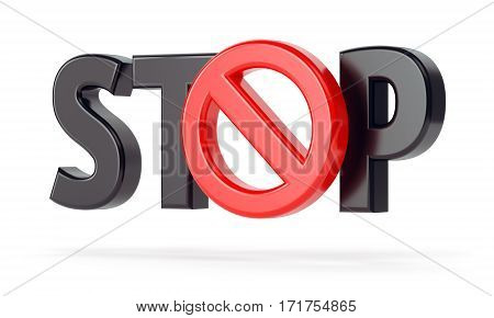 Word STOP with red No symbol isolated on white background. Opposition protest and objection concept. 3D illustration