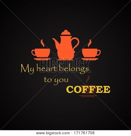 My heart belongs to you coffee - coffee quotes template