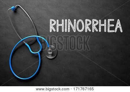 Medical Concept: Rhinorrhea on Black Chalkboard. Rhinorrhea. Medical Concept, Handwritten on Black Chalkboard. Top View Composition with Chalkboard and Blue Stethoscope. 3D Rendering.