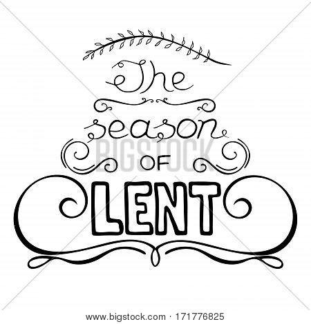Handwritten word The season of Lent. Start of fasting The symbol of the Christian religion. Vector design. Hand illustration.