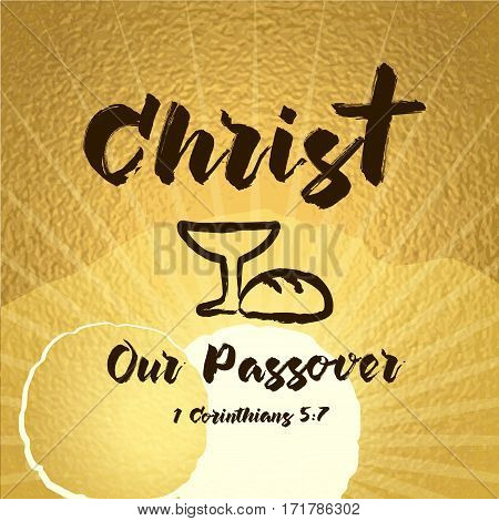 Bible hand lettering, Jesus Christ our passover made with bowl and bread. Christian Easter tomb background. Christ our passover easter tomb celebrating lettering card