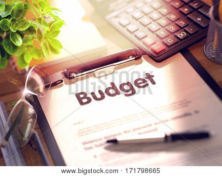 Budget on Clipboard with Sheet of Paper on Wooden Office Table with Business and Office Supplies Around. 3d Rendering. Toned and Blurred Illustration.
