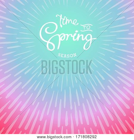 Time to Spring. Retro hand lettering label. Trendy doodle sunbeams backdrop. Vector design elements.