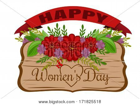 Happy Women's Day. March 8. Holiday card. Old wooden board with greeting inscription decorated with flowers. Wood board, red banner and flowers isolated on white background. Vector illustration