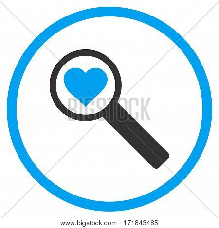 Find Love rounded icon. Vector illustration style is flat iconic bicolor symbol inside circle blue and gray colors white background.