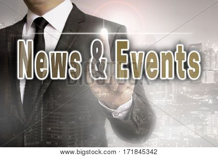 News And Events Is Shown By Businessman Concept