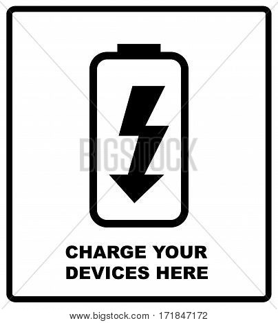 Charge your devices here sign. Battery icon, charge indicator on a dark background for your design isolated on white. Vector illustration.