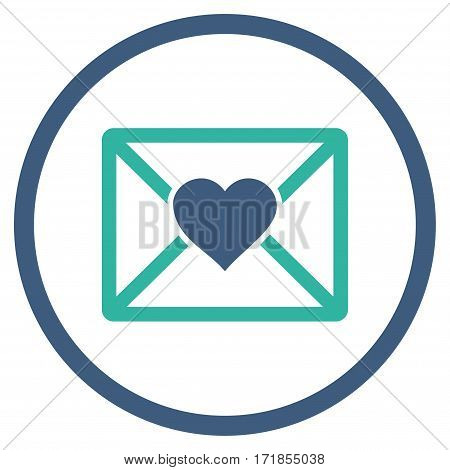 Love Letter rounded icon. Vector illustration style is flat iconic bicolor symbol inside circle cobalt and cyan colors white background.