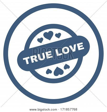 True Love Stamp Seal rounded icon. Vector illustration style is flat iconic bicolor symbol inside circle cobalt and cyan colors white background.