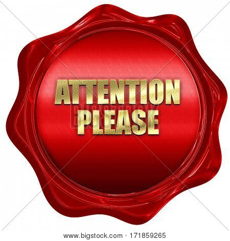 attention please, 3D rendering, red wax stamp with text