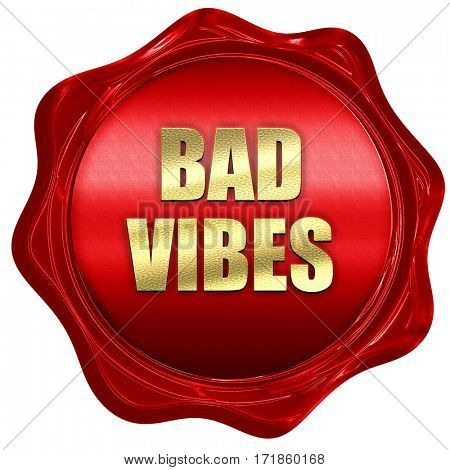 bad vibes, 3D rendering, red wax stamp with text