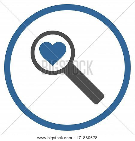 Find Love rounded icon. Vector illustration style is flat iconic bicolor symbol inside circle cobalt and gray colors white background.