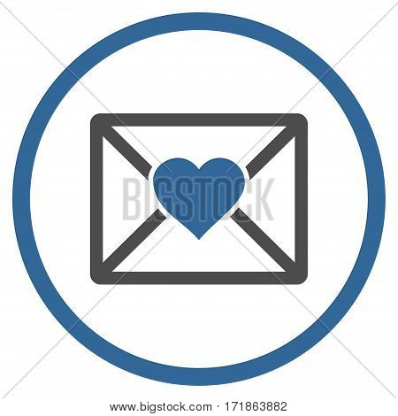 Love Letter rounded icon. Vector illustration style is flat iconic bicolor symbol inside circle cobalt and gray colors white background.